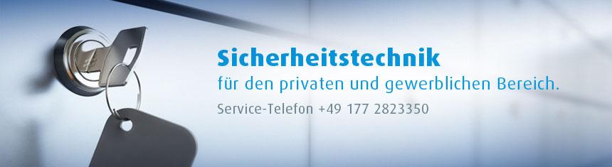 Sicherheitstechnik für den gewerblichen und privaten Bereich. Service-Telefon: +49 177 2823350